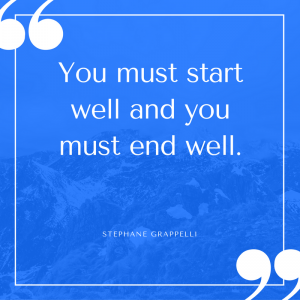 you-must-start-well-and-you-must-end-well-2